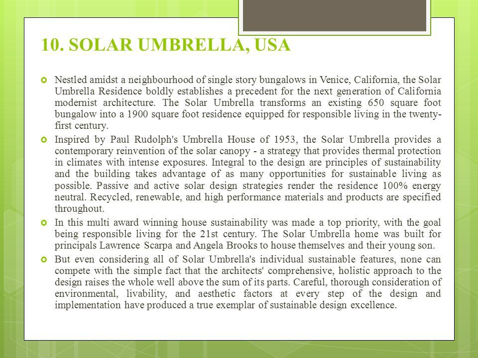 10. SOLAR UMBRELLA, USA  Nestled amidst a neighbourhood of single story bungalows in Venice, California, the Solar Umbrella Residence boldly establis