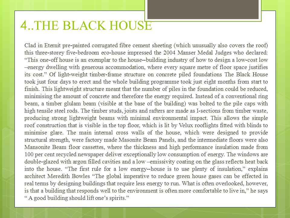 4.. THE BLACK HOUSE Clad in Eternit pre-painted corrugated fibre cement sheeting (which unusually also covers the roof) this three-storey five-bedroom