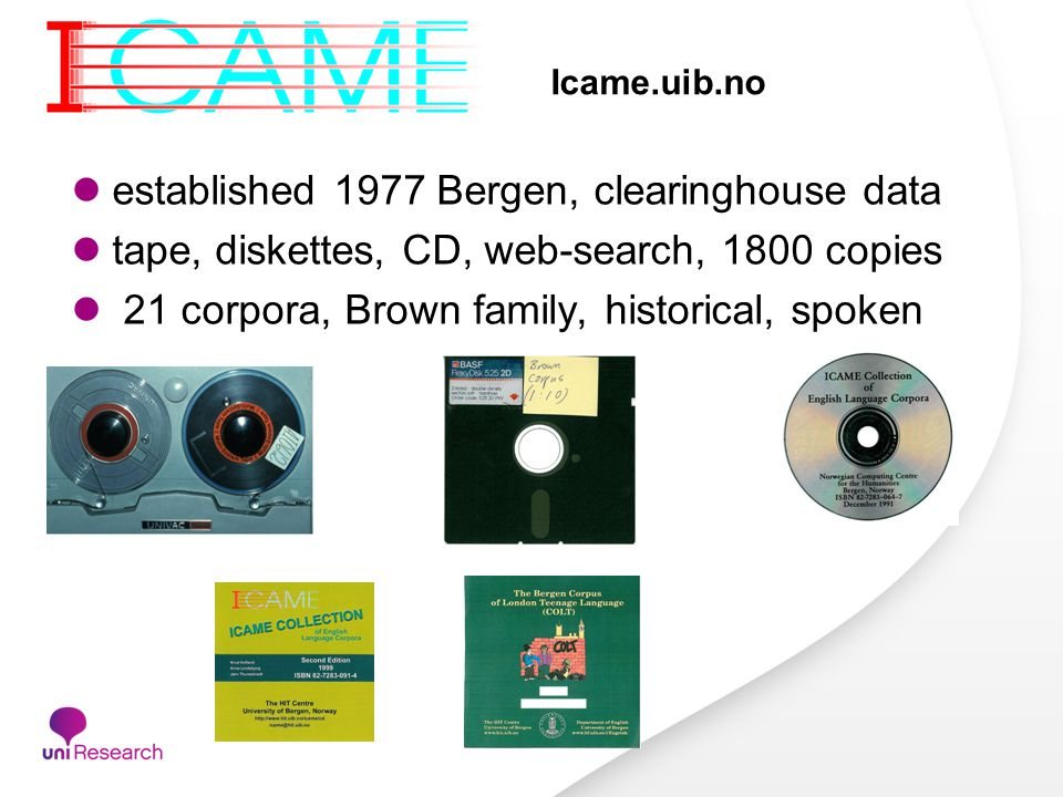 ICAME in CLARIN - a software demo of Corpuscle Knut Hofland Uni Research Computing Bergen, Norway ICAME 35, Nottingham