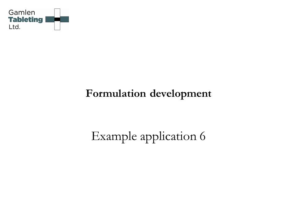 Formulation development Example application 6