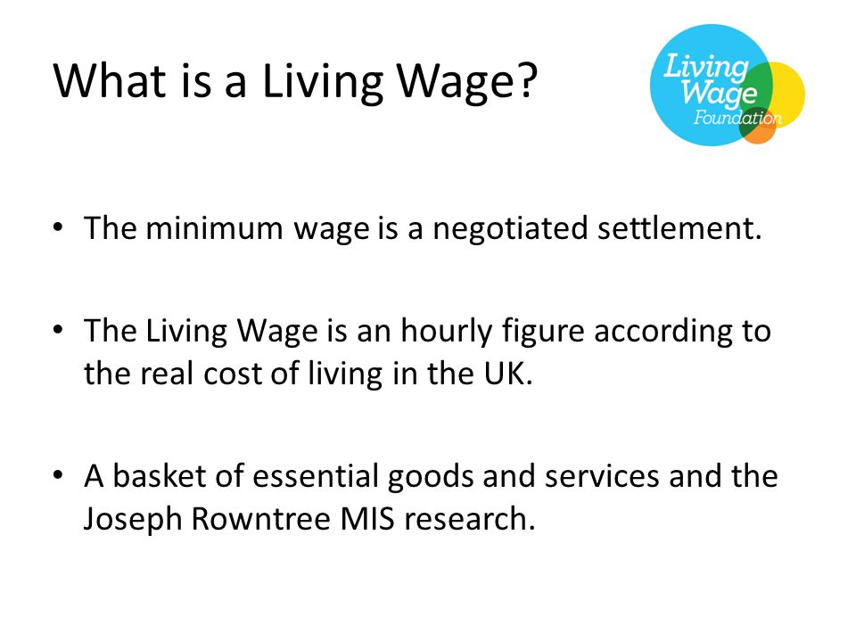 What is a Living Wage. The minimum wage is a negotiated settlement.