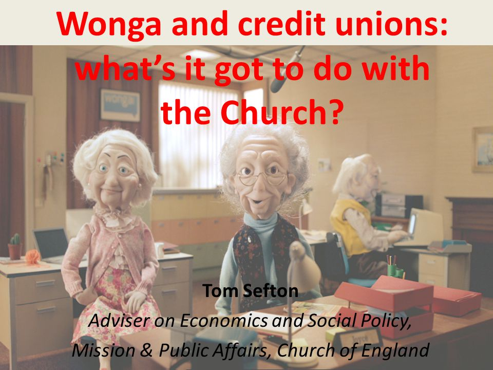 Churchgoers' attitudes Desire for a more ethical financial system Positive about credit unions in principle… …but also some concerns: – Low levels of awareness/ knowledge – Perceived lack of professionalism.