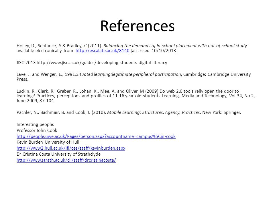 References Holley, D., Sentance, S & Bradley, C (2011).