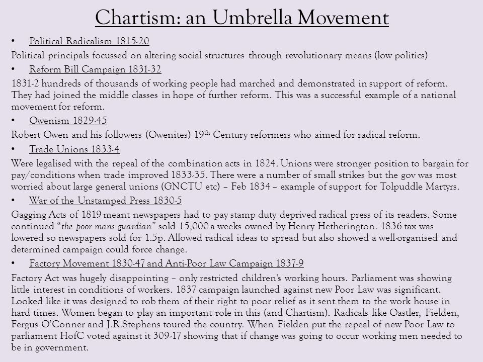 Chartism: an Umbrella Movement Political Radicalism 1815-20 Political principals focussed on altering social structures through revolutionary means (l