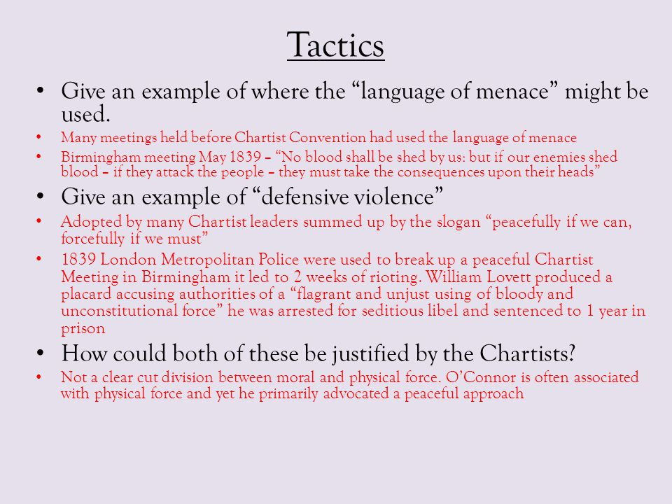 """Tactics Give an example of where the """"language of menace"""" might be used. Many meetings held before Chartist Convention had used the language of menace"""