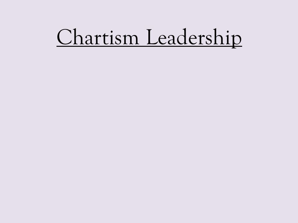 Chartism Leadership