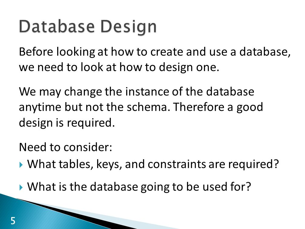 Before looking at how to create and use a database, we need to look at how to design one.