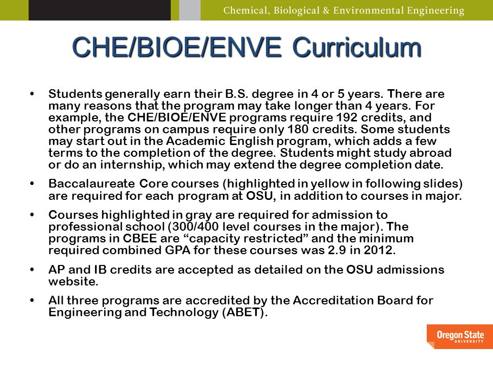 CHE/BIOE/ENVE Curriculum Students generally earn their B.S.