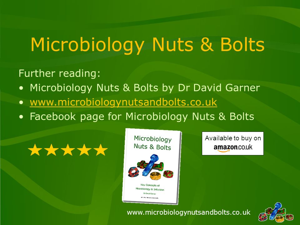 www.microbiologynutsandbolts.co.uk Don't just take our word for it…