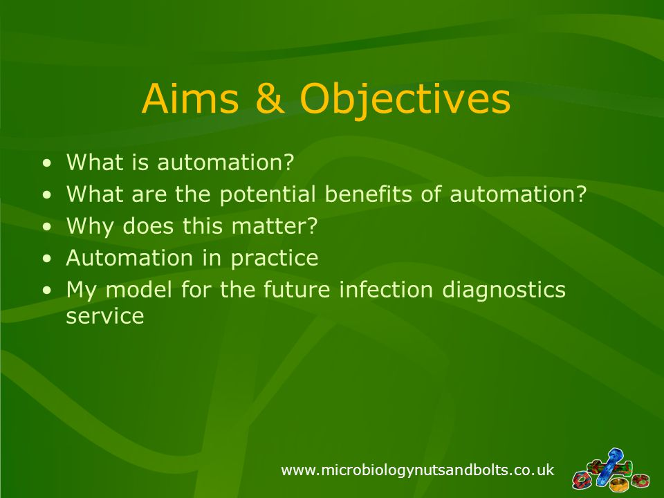 www.microbiologynutsandbolts.co.uk What is automation.