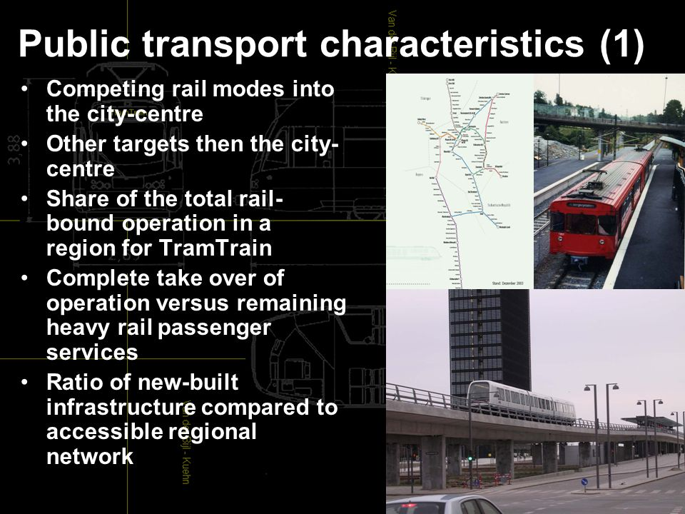 Public transport characteristics (1) Competing rail modes into the city-centre Other targets then the city- centre Share of the total rail- bound operation in a region for TramTrain Complete take over of operation versus remaining heavy rail passenger services Ratio of new-built infrastructure compared to accessible regional network