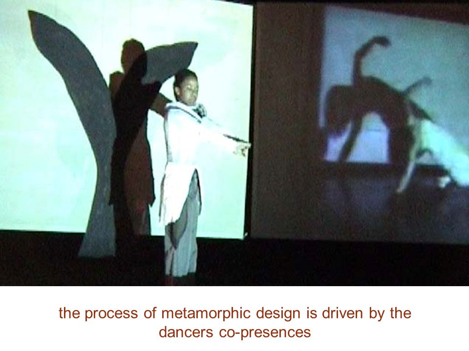 the process of metamorphic design is driven by the dancers co-presences
