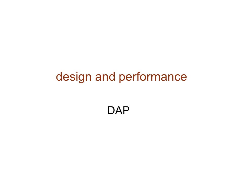 design and performance DAP