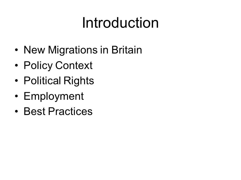 Introduction New Migrations in Britain Policy Context Political Rights Employment Best Practices