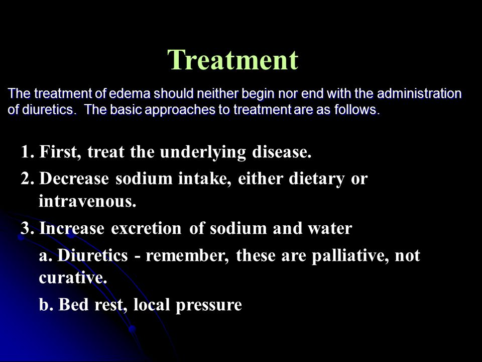 Treatment 1. First, treat the underlying disease.