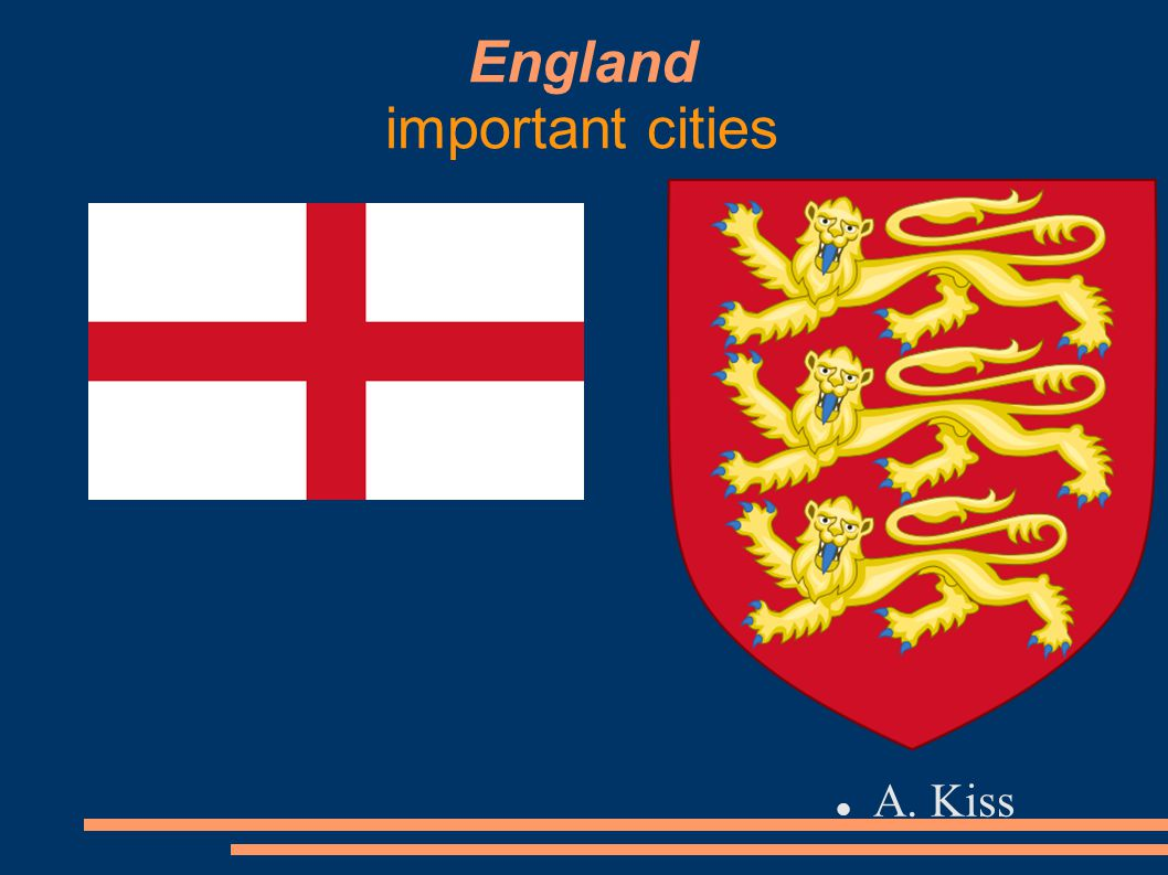 England important cities A. Kiss