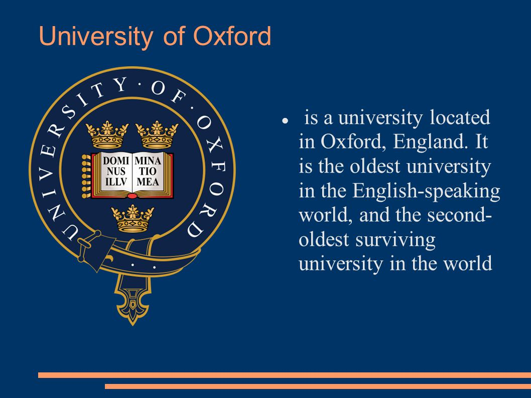 University of Oxford is a university located in Oxford, England.