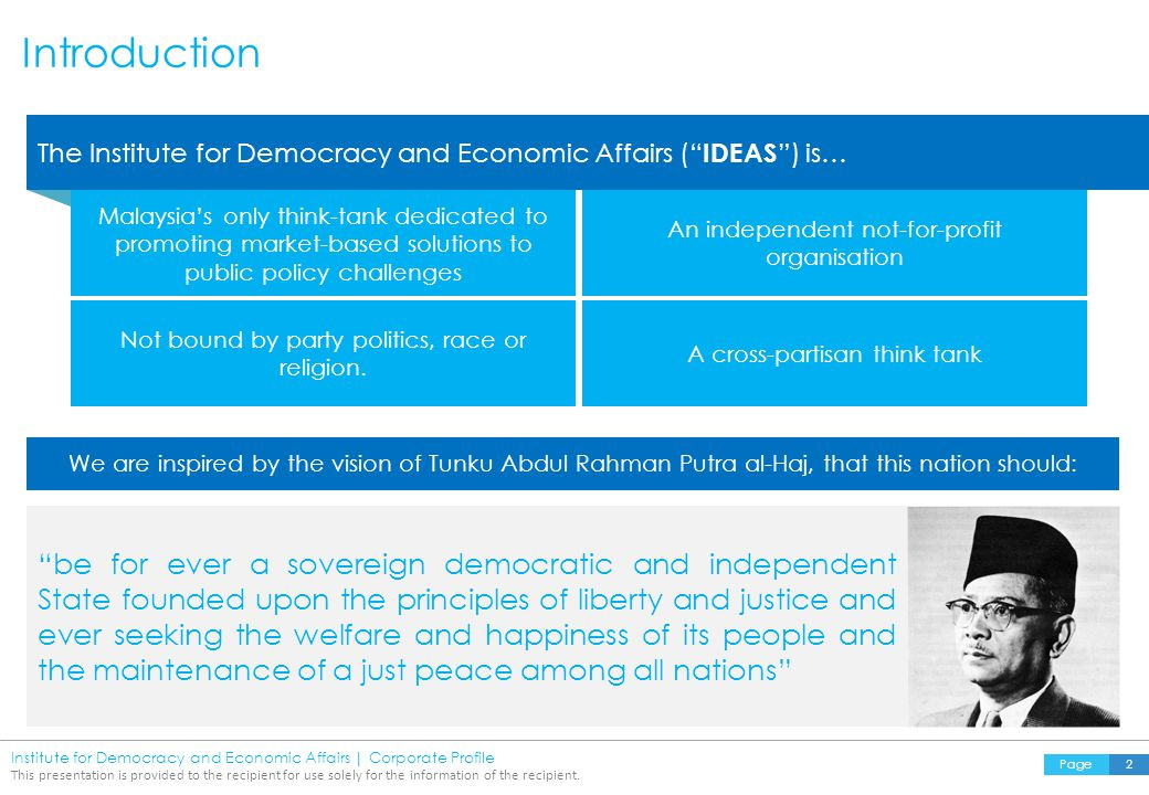 Institute for Democracy and Economic Affairs | Corporate Profile This presentation is provided to the recipient for use solely for the information of the recipient.