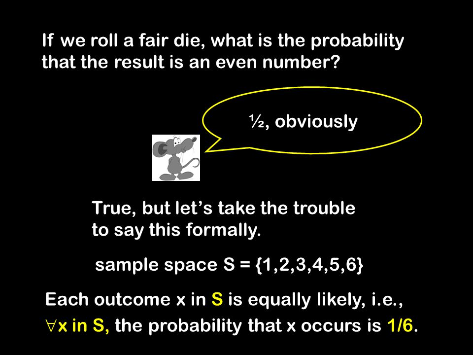 If we roll a fair die, what is the probability that the result is an even number.