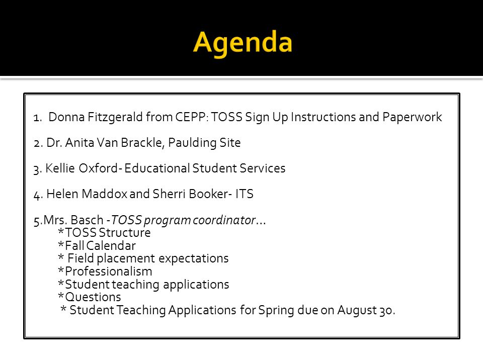 1. Donna Fitzgerald from CEPP: TOSS Sign Up Instructions and Paperwork 2.