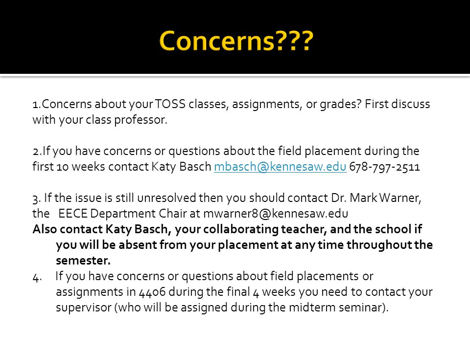 1.Concerns about your TOSS classes, assignments, or grades.