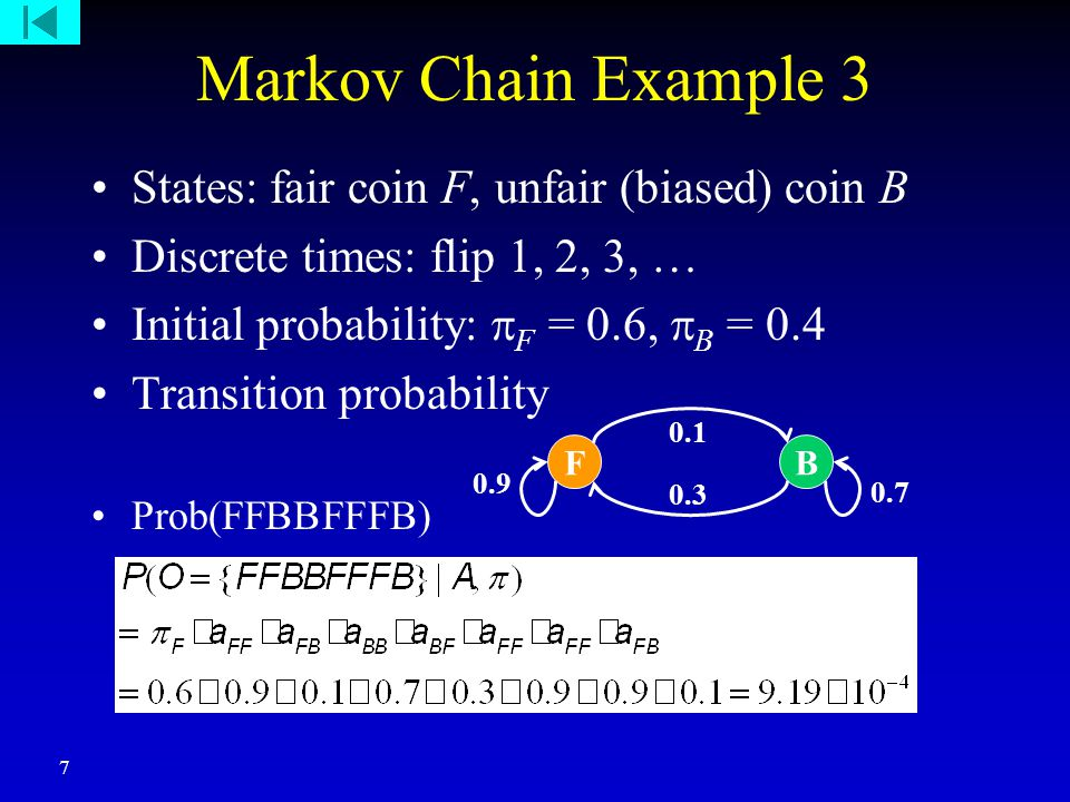 8 Hidden Markov Model Coin toss example Coin transition is a Markov chain Probability of H/T depends on the coin used Observation of H/T is a hidden Markov chain (coin state is hidden)