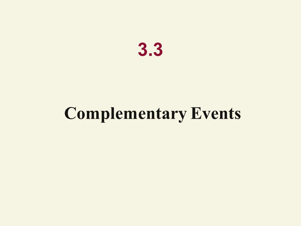 3.3 Complementary Events