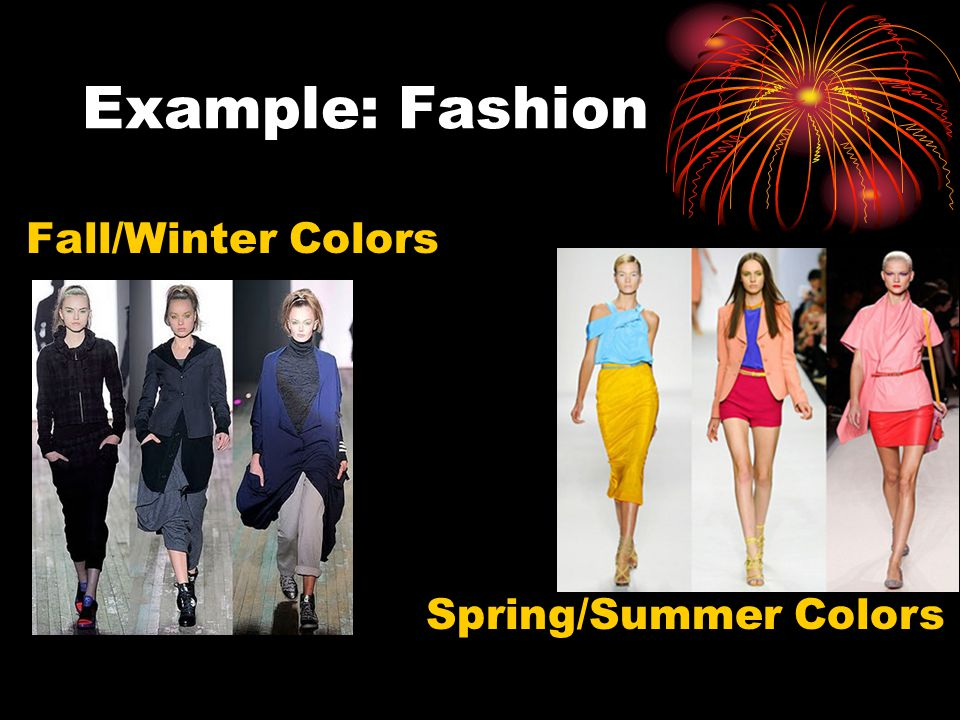 Example: Fashion Fall/Winter Colors Spring/Summer Colors