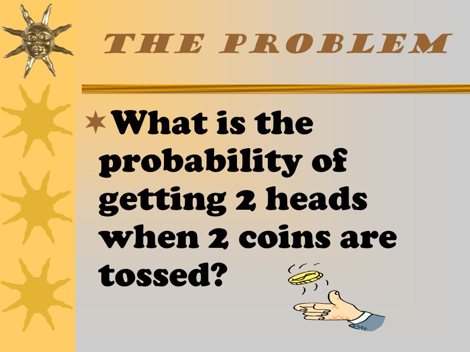 Probability Defined  The probability of an event is the ratio of the number of ways an event can occur to the number of possible outcomes.  Number o
