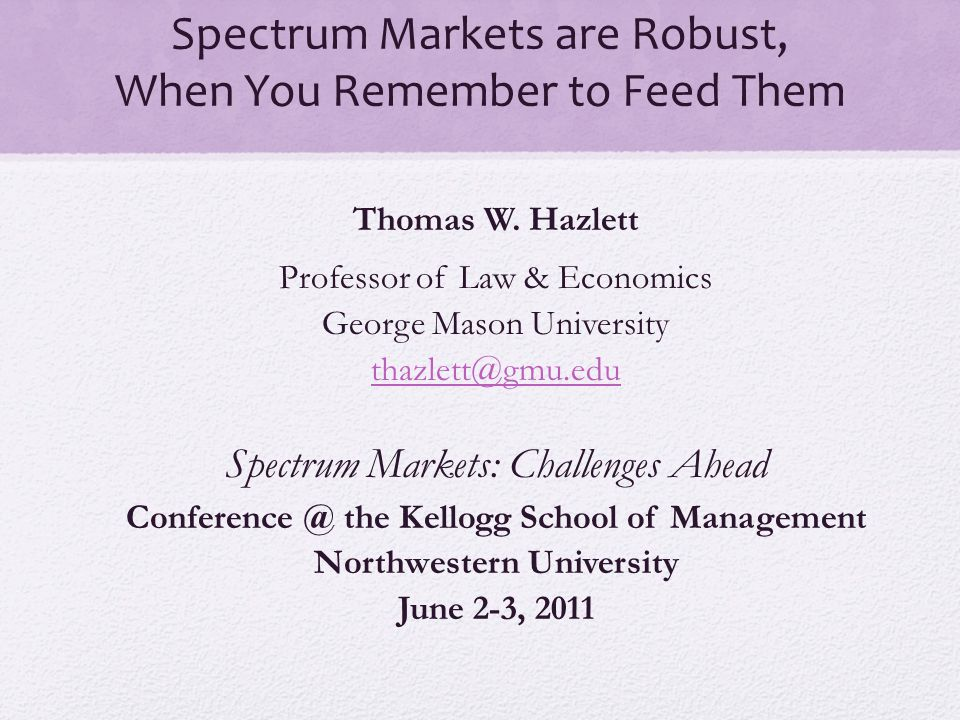 Spectrum Markets are Robust, When You Remember to Feed Them Thomas W.
