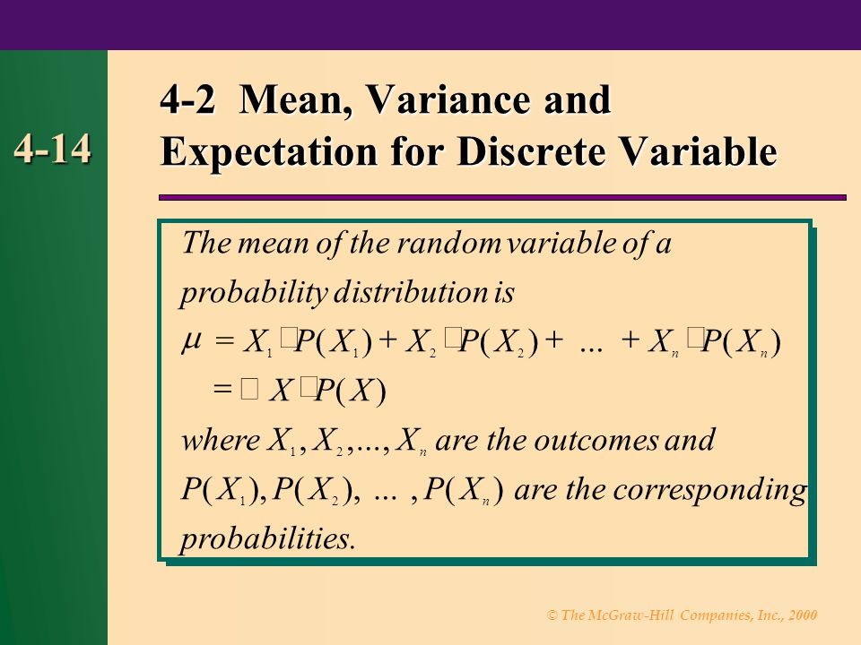 © The McGraw-Hill Companies, Inc., 2000 4-14 4-2 Mean, Variance and Expectation for Discrete Variable
