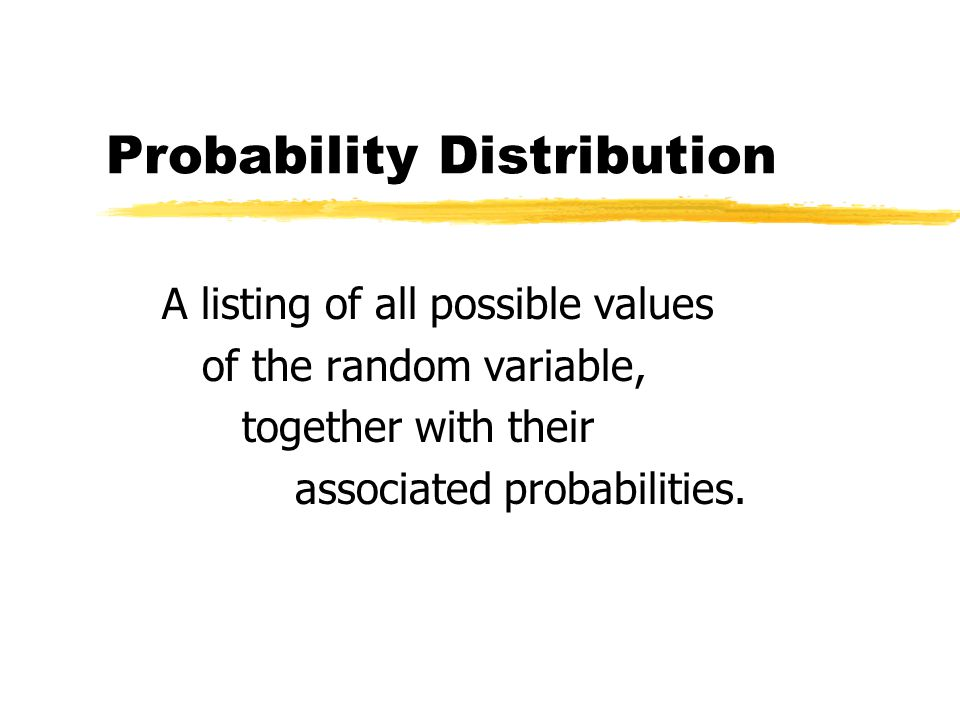 Notation: Let X = defined random variable of interest x = possible values of X P(X=x) = probability that takes the value x