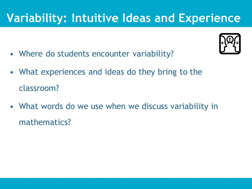 Variability: Intuitive Ideas and Experience