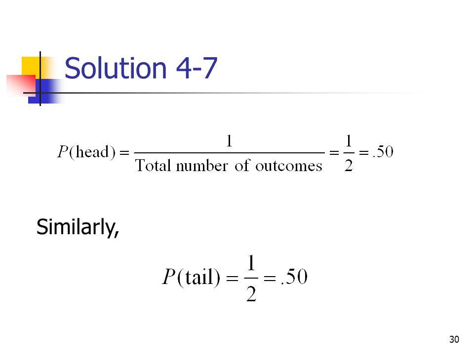 30 Solution 4-7 Similarly,