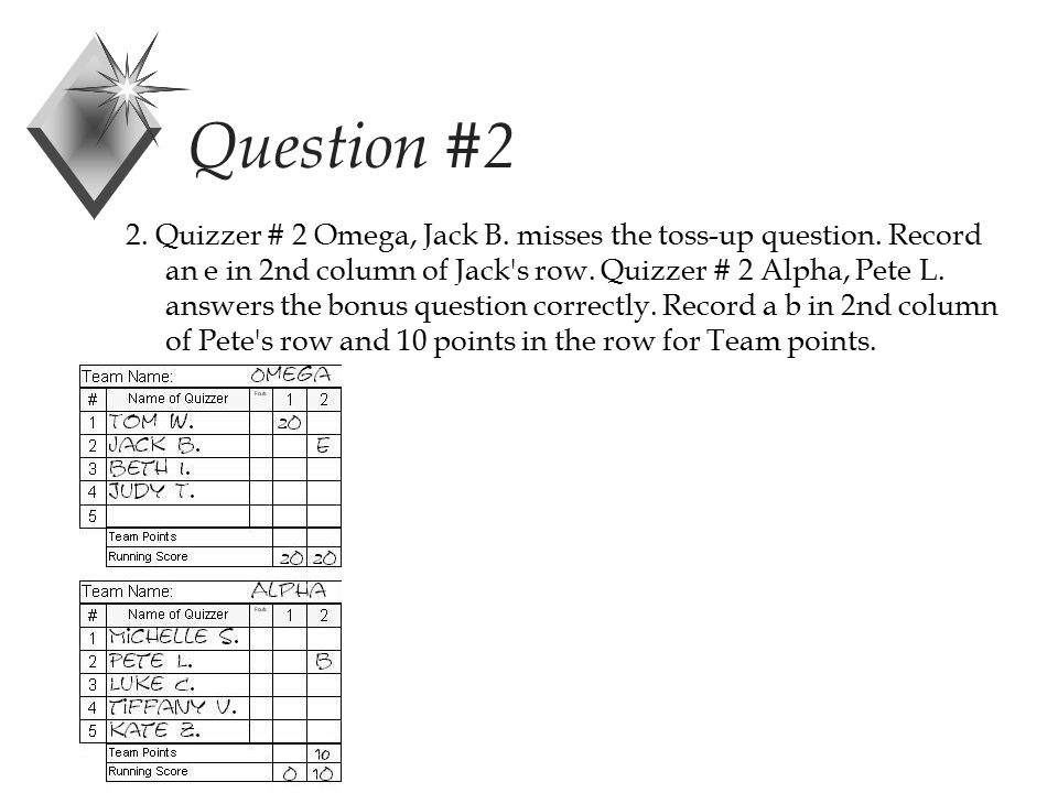 Question #2 2. Quizzer # 2 Omega, Jack B. misses the toss-up question.