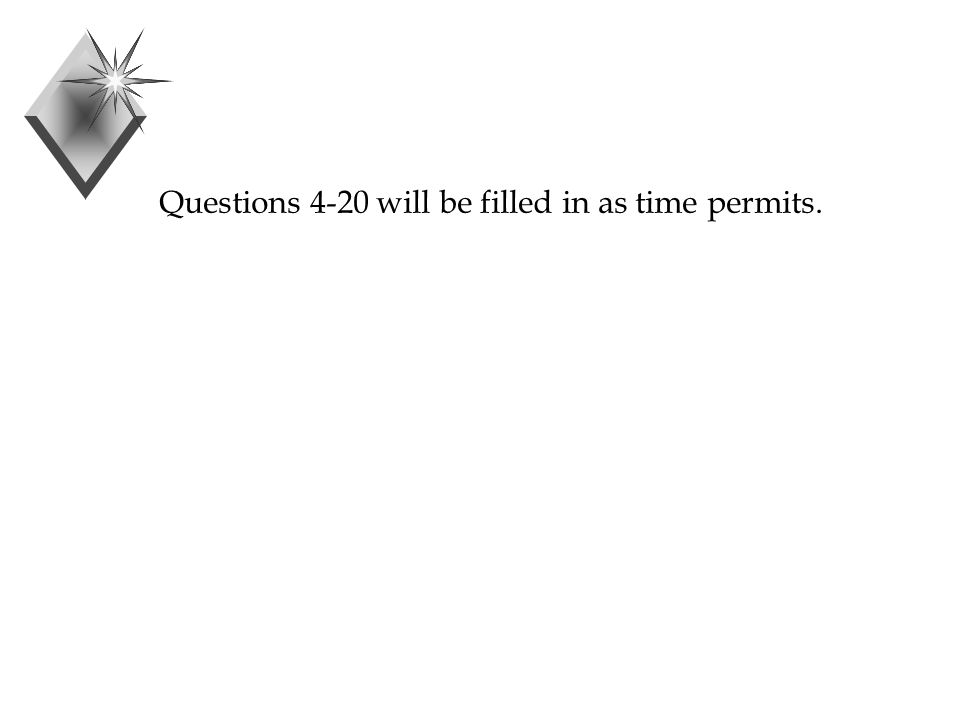 Questions 4-20 will be filled in as time permits.