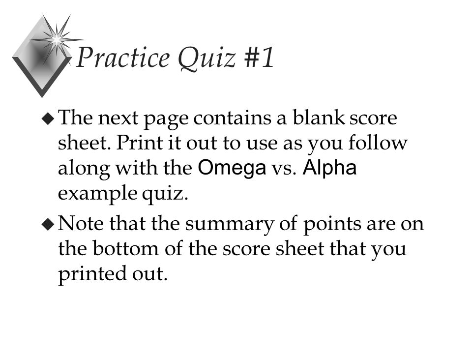 Practice Quiz #1  The next page contains a blank score sheet.