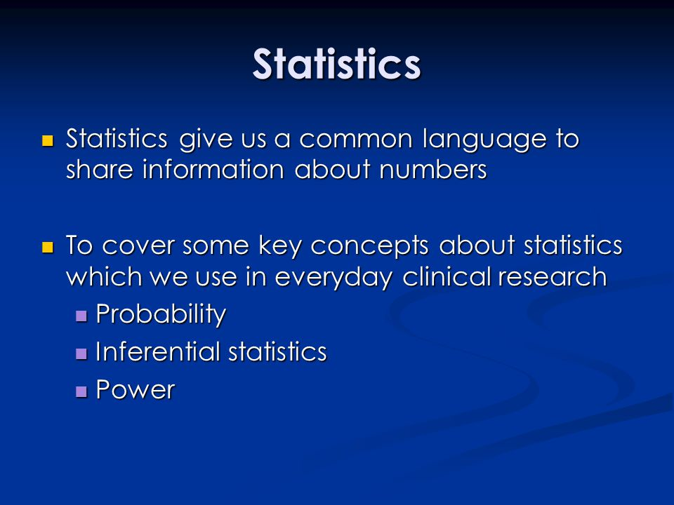 Statistics Statistics give us a common language to share information about numbers Statistics give us a common language to share information about num