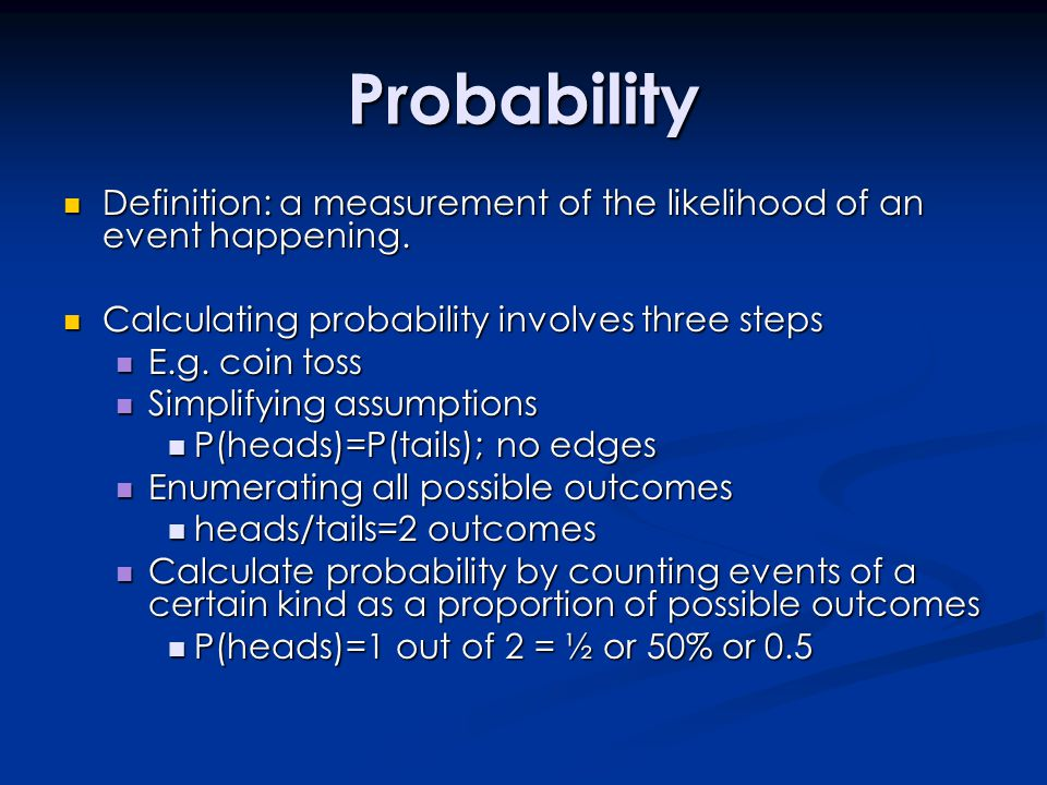 Probability Definition: a measurement of the likelihood of an event happening. Definition: a measurement of the likelihood of an event happening. Calc