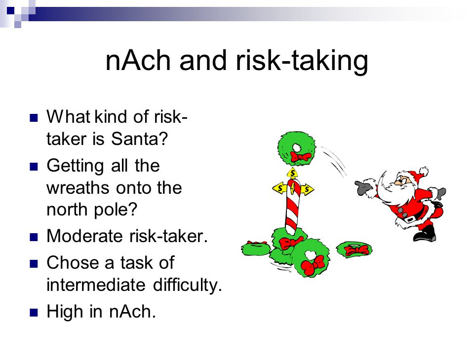 nAch and risk-taking What kind of risk- taker is Santa.