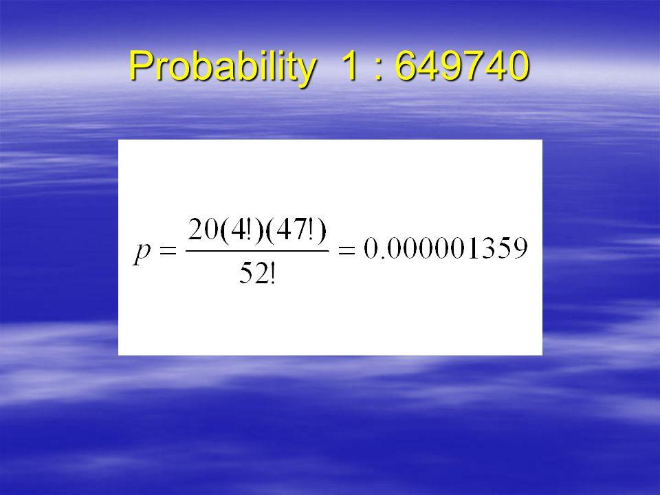 Probability 1 : 649740