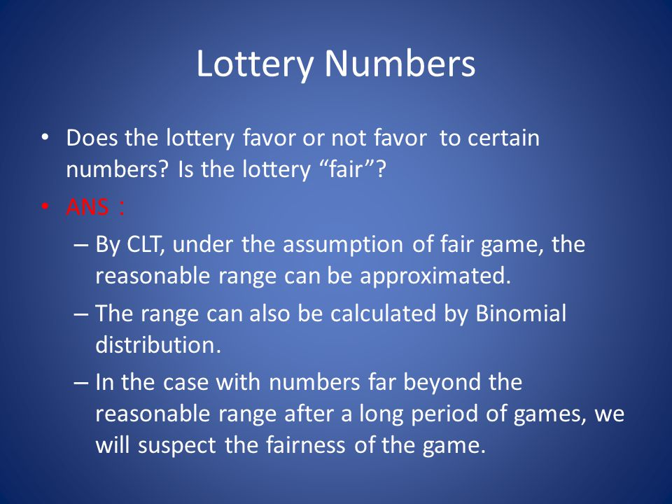 Lottery Numbers Does the lottery favor or not favor to certain numbers.