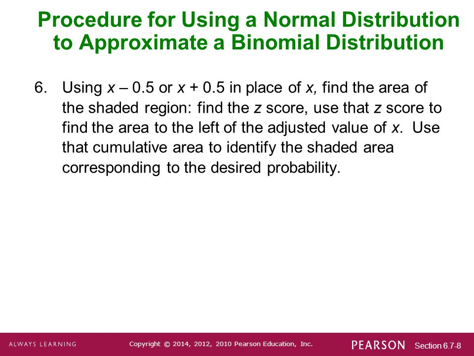 Section 6.7-9 Copyright © 2014, 2012, 2010 Pearson Education, Inc.