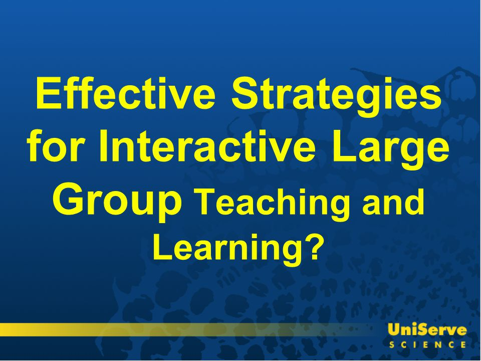 Effective Strategies for Interactive Large Group Teaching and Learning?