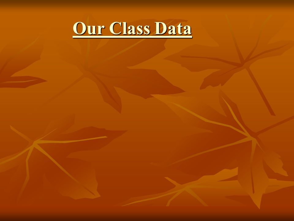 Our Class Data Our Class Data
