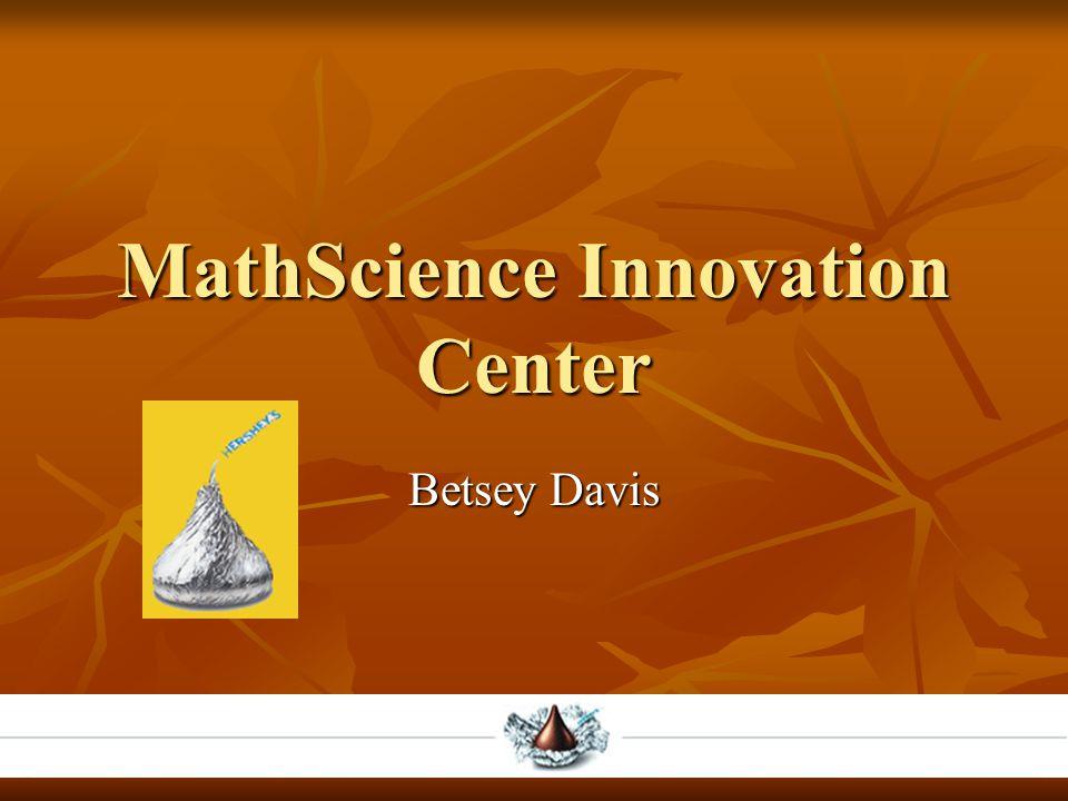 MathScience Innovation Center Betsey Davis