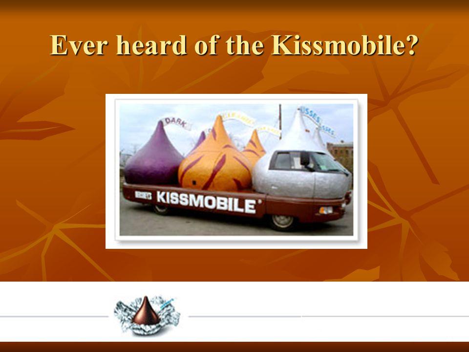 Ever heard of the Kissmobile?