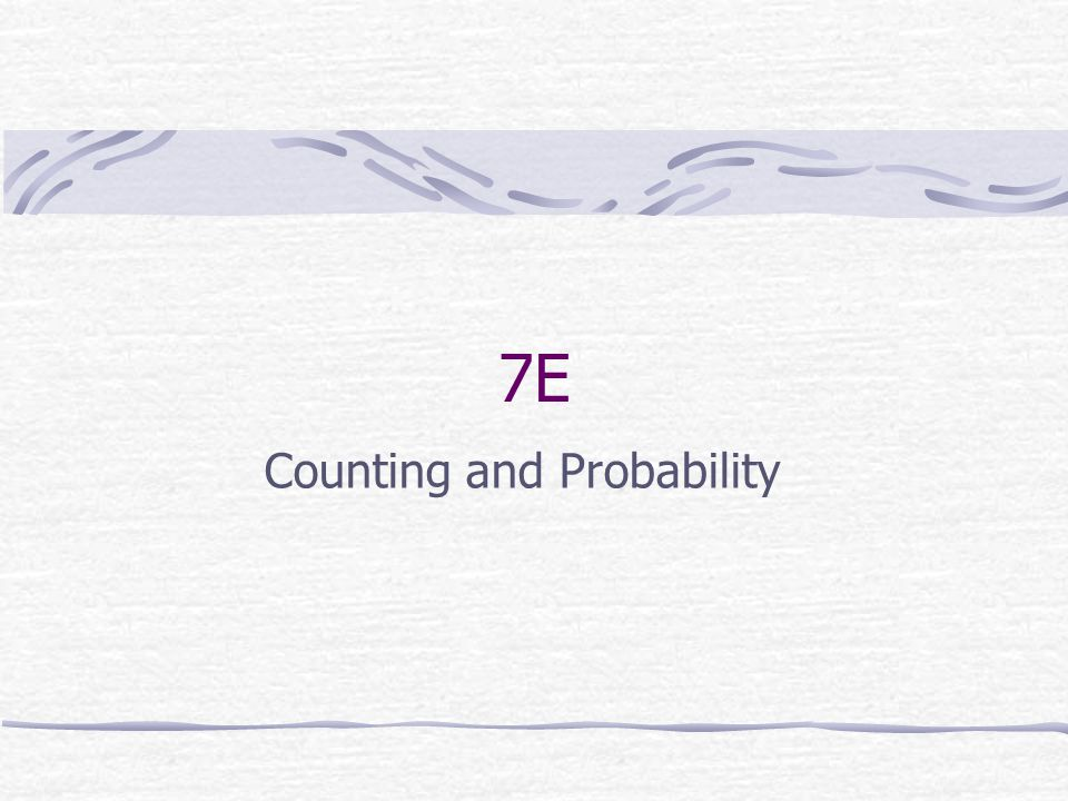 7E Counting and Probability