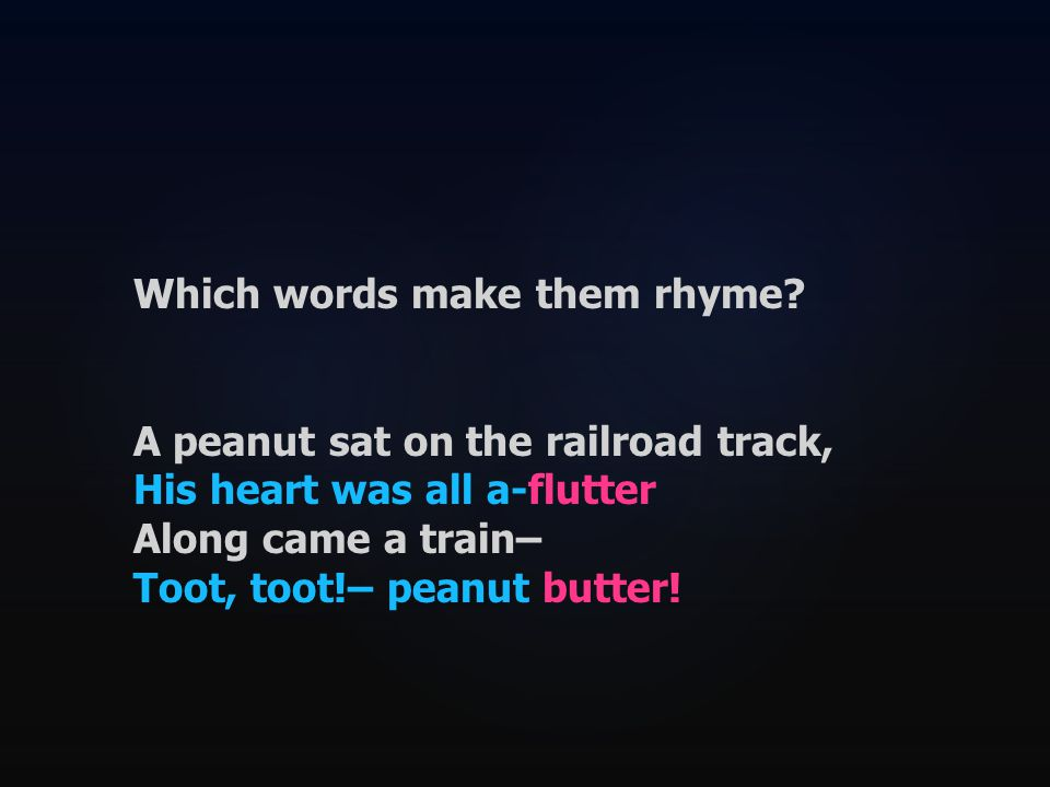 Which words make them rhyme.