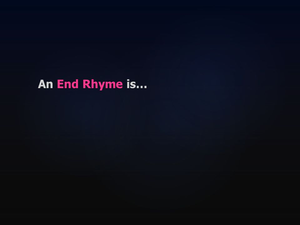 An End Rhyme is…